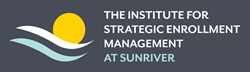 The Institute for Strategic Enrollment Management @Sunriver